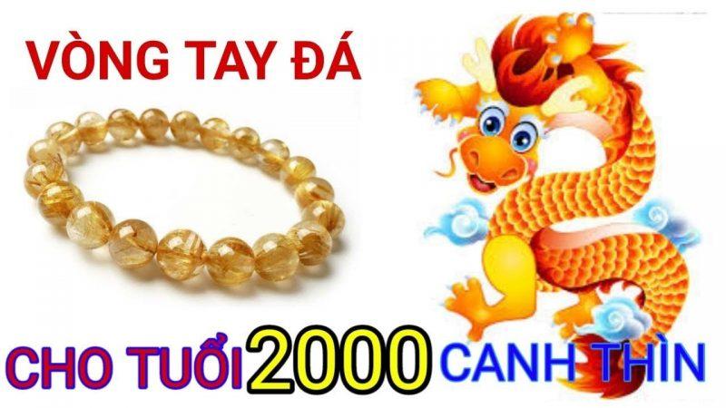 Vòng Phong Thủy Tuổi Canh Thìn 2000
