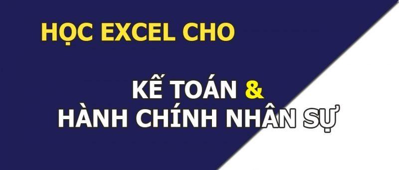 Excel ứng dụng cho kế toán và hành chính nhân sự