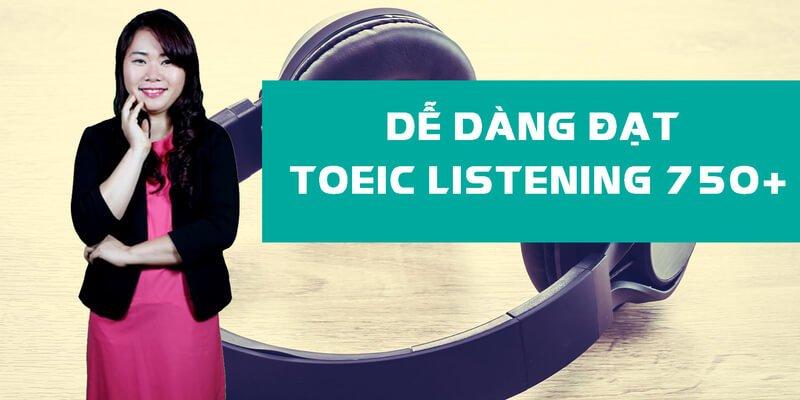 Dễ Dàng Đạt TOEIC Listening 750+